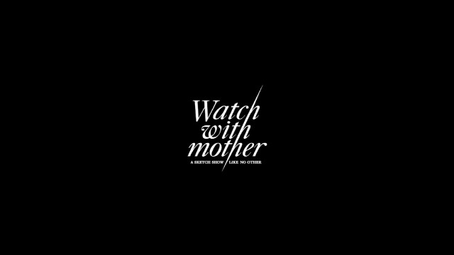 Watch<br>With<br>Mother - &nbsp;&nbsp;
